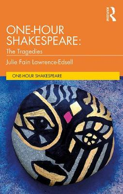 One-Hour Shakespeare: The Tragedies by Julie Fain Lawrence-Edsell
