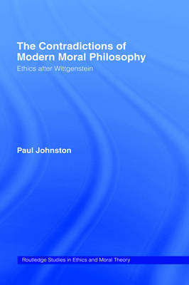 The Contradictions of Modern Moral Philosophy by Paul Johnston