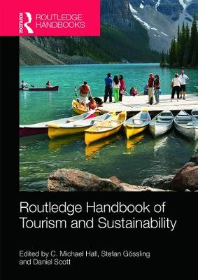 Routledge Handbook of Tourism and Sustainability by Michael C. Hall