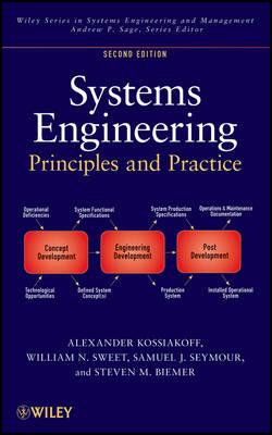 Systems Engineering Principles and Practice by Alexander Kossiakoff