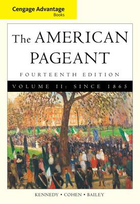 Cengage Advantage Books: American Pageant: Volume 2: Since 1865 by Lizabeth Cohen