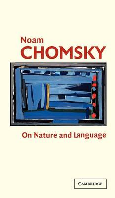 On Nature and Language by Noam Chomsky