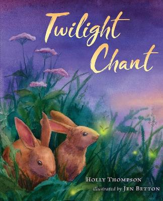Twilight Chant by Holly Thompson