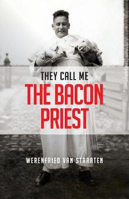 They Call Me the Bacon Priest book