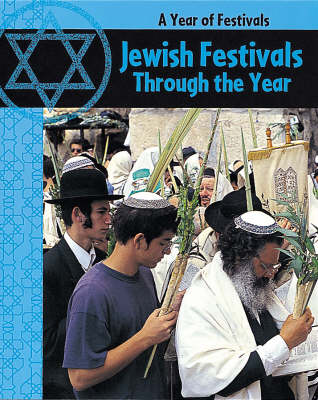 Jewish Festivals Through The Year by Anita Ganeri
