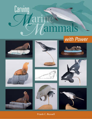 Carving Marine Mammals with Power by Frank Russell