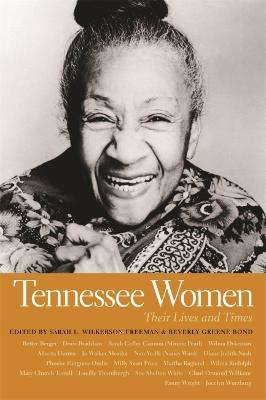 Tennessee Women: Their Lives and Times by Sarah L. Wilkerson Freeman
