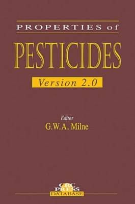 Properties of Pesticides by G. W. A. Milne