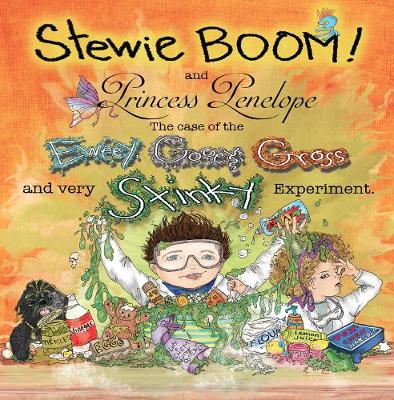 Stewie BOOM! and Princess Penelope: The Case of the Eweey, Gooey, Gross and Very Stinky Experiment by Christine Bronstein