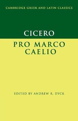 Cicero: Pro Marco Caelio by Marcus Tullius Cicero
