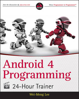 Android Programming 24-Hour Trainer by Wei-Meng Lee