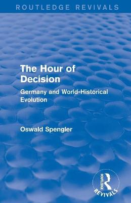 : The Hour of Decision (1934): Germany and World-Historical Evolution book