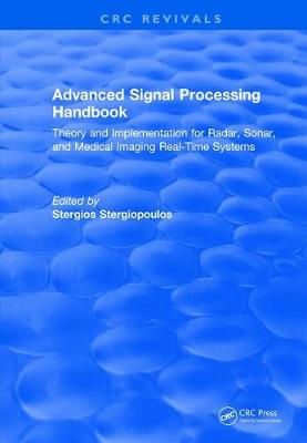 Revival: Advanced Signal Processing Handbook (2000): Theory and Implementation for Radar, Sonar, and Medical Imaging Real Time Systems book