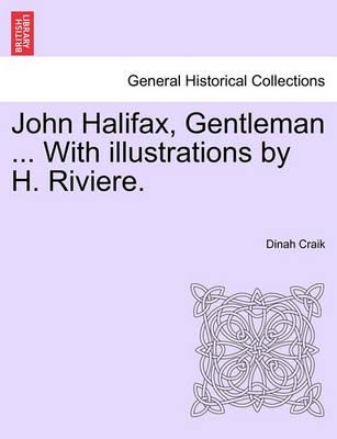 John Halifax, Gentleman ... with Illustrations by H. Riviere. by Dinah Maria Mulock Craik