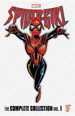 Spider-girl: The Complete Collection Vol. 1 by Tom DeFalco