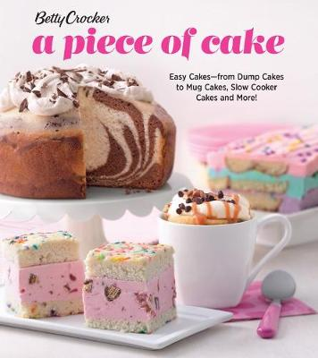 Betty Crocker A Piece of Cake by Betty Crocker