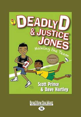Deadly D and Justice Jones: Making the Team by Scott Prince