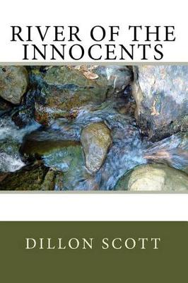 River of the Innocents by Dillon Ray Scott