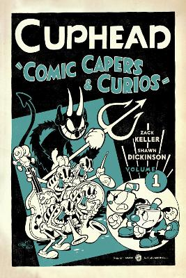 Cuphead Volume 1: Comic Capers & Curios by Zack Keller