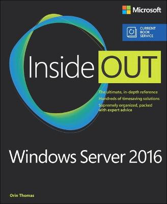 Windows Server 2016 Inside Out (includes Current Book Service) by Orin Thomas