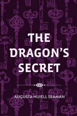 The Dragon's Secret by Augusta Huiell Seaman