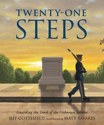 Twenty-One Steps: Guarding the Tomb of the Unknown Soldier book
