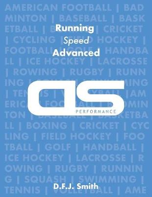 DS Performance - Strength & Conditioning Training Program for Running, Speed, Advanced by D F J Smith