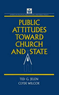 Public Attitudes Toward Church and State by Clyde Wilcox