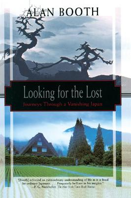 Looking For The Lost: Journeys Through A Vanishing Japan book