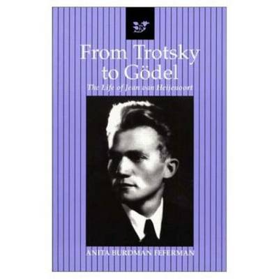 From Trotsky to Godel by Anita Burdman Feferman