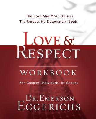 Love and   Respect Workbook by Emerson Eggerichs