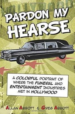 Pardon My Hearse by Allan Abbott