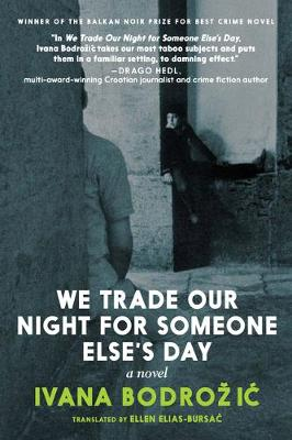 We Trade Our Night for Someone Else's Day: A Novel book