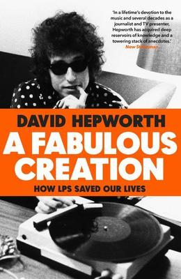 A Fabulous Creation: How the LP Saved Our Lives book