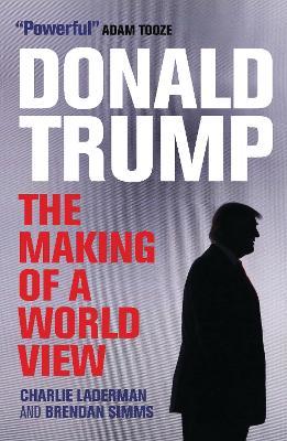 Donald Trump by Brendan Simms