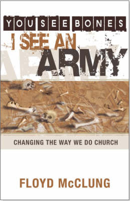 You See Bones - I See an Army by Floyd McClung