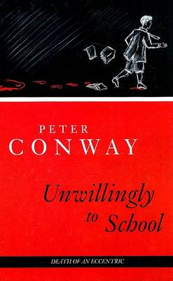 Unwillingly to School by Peter Conway