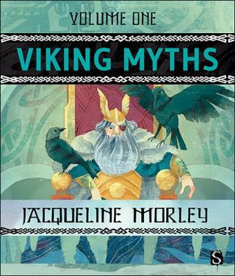 Viking Myths: Volume 1 by Jacqueline Morley