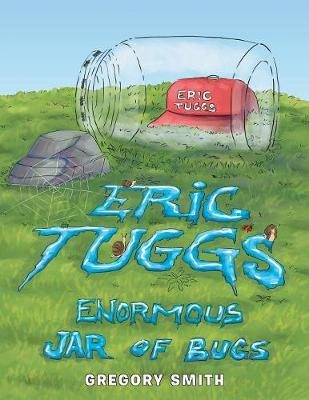 Eric Tuggs Enormous Jar of Bugs by Gregory Smith