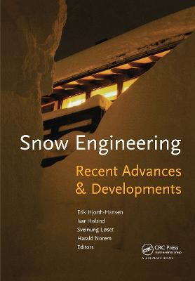 Snow Engineering 2000: Recent Advances and Developments by E. Hjorth-Hansen
