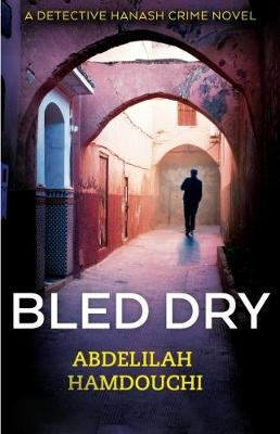 Bled Dry by Abdelilah Hamdouchi