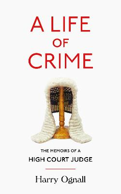 A Life of Crime by Harry Ognall