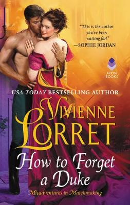 How to Forget a Duke by Vivienne Lorret