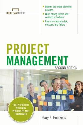 Project Management, Second Edition (Briefcase Books Series) by Gary Heerkens