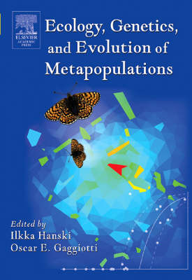 Ecology, Genetics and Evolution of Metapopulations book