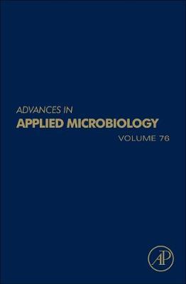 Advances in Applied Microbiology  Volume 76 by Allen I. Laskin