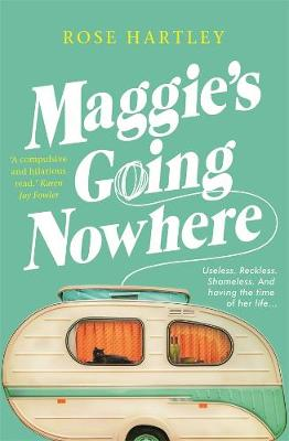 Maggie's Going Nowhere by Rose Hartley