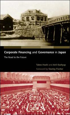Corporate Financing and Governance in Japan by Takeo Hoshi