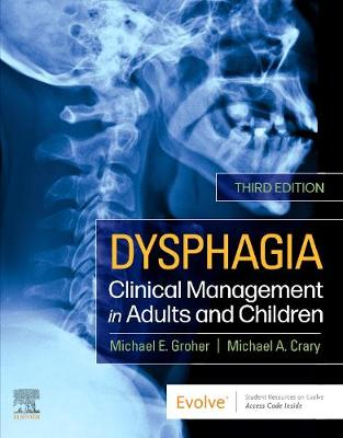 Dysphagia: Clinical Management in Adults and Children by Michael E. Groher