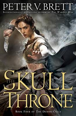 The Skull Throne: Book Four of the Demon Cycle by Peter V. Brett